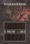 Douglas Preston – Lincoln Child: Titkok háza