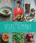 Bede Anna Vegasztrománia A Goldenblog nyertesének első szakácskönyve