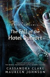 Cassandra Clare – Maureen Johnson: The Fall of Hotel Dumort