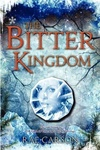 Rae Carson: The Bitter Kingdom