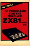 Not Only 30 Programs for the Sinclair ZX81…
