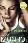 Alice Munro: Too Much Happiness