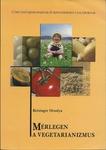 Reisinger Orsolya M�rlegen a vegetarianizmus