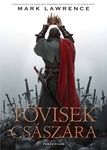 Mark Lawrence: Tövisek Császára