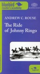 Andrew C. Rouse: The Ride of Johnny Ringo (Bluebird Reader's Academy)