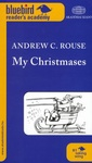 Andrew C. Rouse: My Christmases