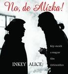 Inkey Alice: No, de Alízka!