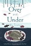 Kate Messner: Over and Under the Snow