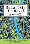 Ráday Mihály: Budapesti utcanevek A-Z