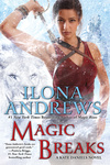 Ilona Andrews: Magic Breaks