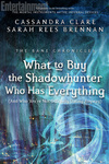 Cassandra Clare – Sarah Rees Brennan: What to Buy the Shadowhunter Who Has Everything