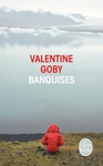 Valentine Goby: Banquises