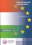 Gyakorlati tudnivalók az Európai Unióról Kézikönyv kis- és középvállalkozóknak