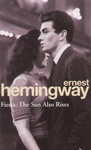 Ernest Hemingway: Fiesta: The Sun Also Rises