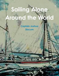 Joshua Slocum: Sailing Alone Around the World
