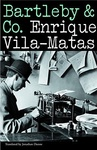 Enrique Vila-Matas: Bartleby & Co.