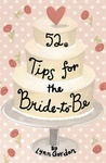 Lynn Gordon: 52 Tips for the Bride-To-Be