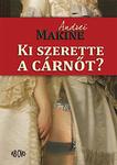 Andreï Makine: Ki szerette a cárnőt?