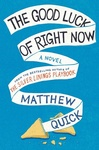 Matthew Quick: The Good Luck of Right Now