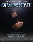 Veronica Roth: Divergent – Official Illustrated Movie Companion
