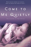 A. L. Jackson: Come to Me Quietly