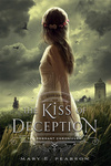 Mary E. Pearson: The Kiss of Deception