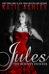 Katie Ashley: Jules, the Bounty Hunter