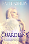 Katie Ashley: The Guardians