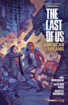 Neil Druckmann – Faith Erin Hicks: The Last of Us – American Dreams