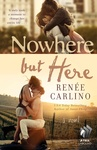 Renée Carlino: Nowhere But Here