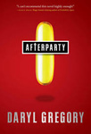 Daryl Gregory: Afterparty (angol)