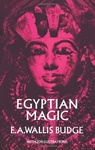 E. A. Wallis Budge: Egyptian Magic