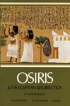 E. A. Wallis Budge: Osiris and the Egyptian Resurrection