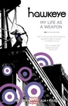 Matt Fraction: Hawkeye 1. – My Life as a Weapon