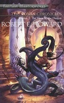 Robert E. Howard: The Conan Chronicles 2. – The Hour of the Dragon