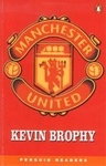 Kevin Brophy: Manchester United (Penguin Readers)