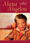 Maya Angelou: A Song Flung Up to Heaven