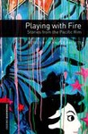 Jennifer Bassett: Playing with Fire (Oxford Bookworms)