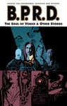 Mike Mignola: B.P.R.D. 2. – The Soul of Venice & Other Stories