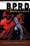 Mike Mignola: B.P.R.D. 3 – Plague of Frogs