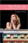 Elizabeth Gilbert: Eat, Pray, Love (Oxford Bookworms)