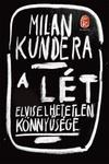 Milan Kundera: A lét elviselhetetlen könnyűsége