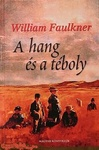 William Faulkner: A hang és a téboly