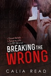 Calia Read: Breaking the Wrong