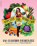 Isa Chandra Moskowitz Appetite for Reduction 125 Fast and Filling Low-Fat Vegan Recipes