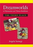 Angela Sumegi: Dreamworlds of Shamanism and Tibetan Buddhism