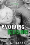 K. A. Linde: Avoiding Decisions