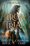 Holly Black – Cassandra Clare: The Iron Trial