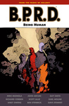 Mike Mignola – John Arcudi: B.P.R.D. 15. – Being Human