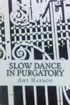 Amy Harmon: Slow Dance in Purgatory